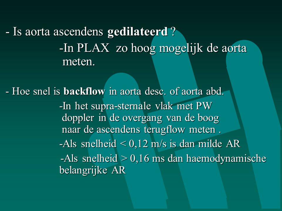 -In PLAX zo hoog mogelijk de aorta meten.