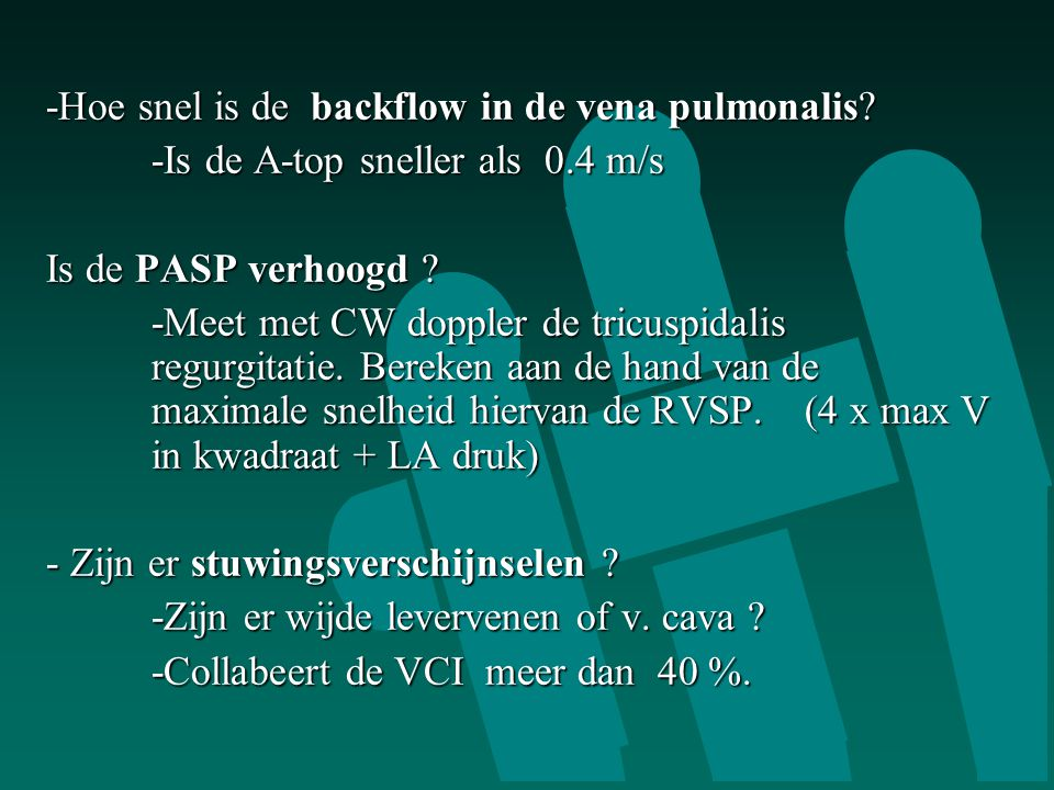 -Hoe snel is de backflow in de vena pulmonalis