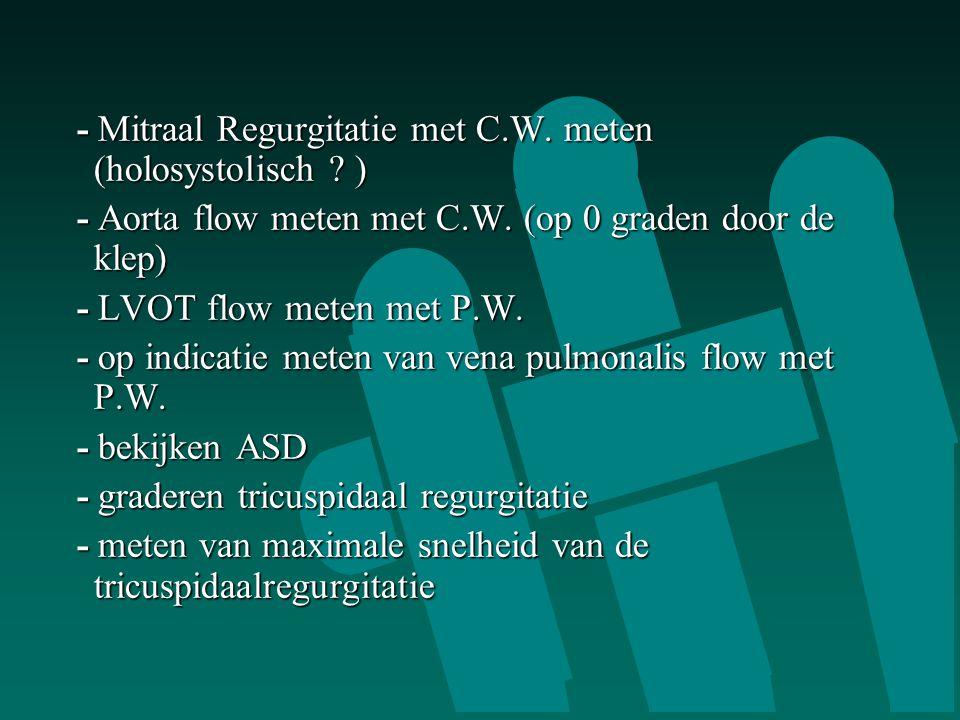 - Mitraal Regurgitatie met C.W. meten (holosystolisch )