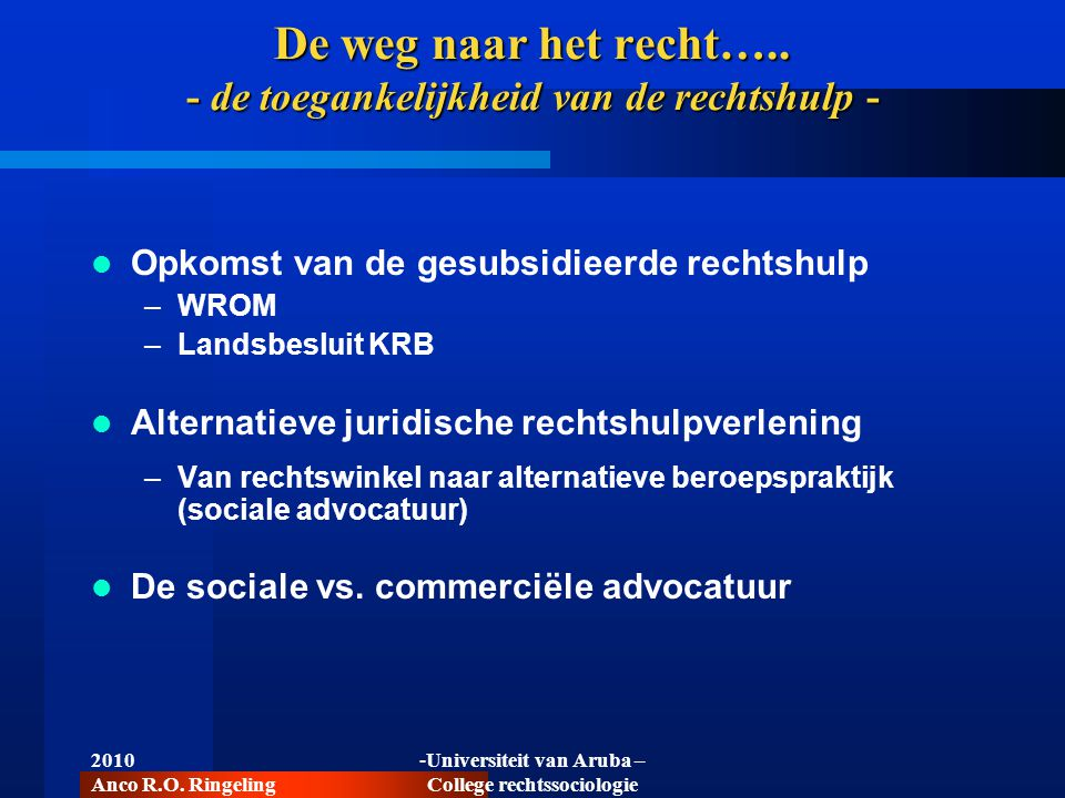 De weg naar het recht….. - de toegankelijkheid van de rechtshulp -