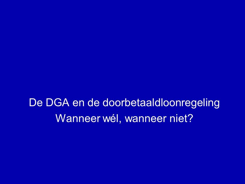De DGA en de doorbetaaldloonregeling Wanneer wél, wanneer niet