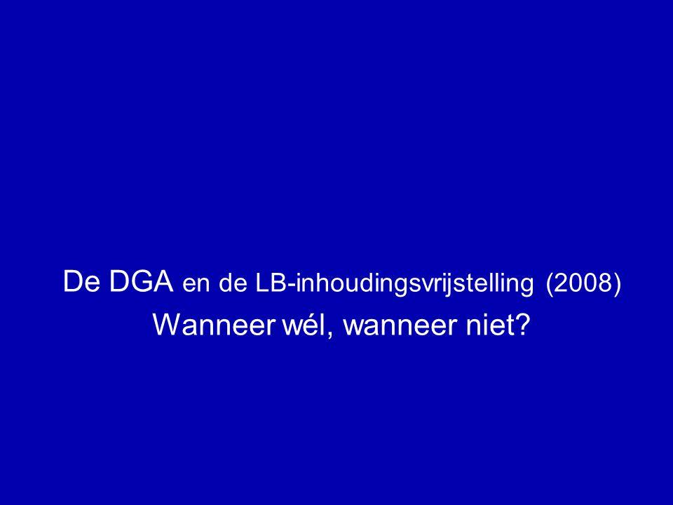 De DGA en de LB-inhoudingsvrijstelling (2008)