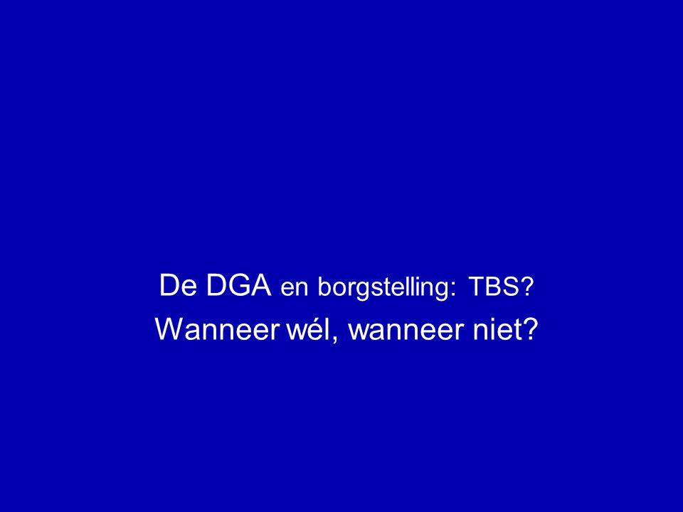 De DGA en borgstelling: TBS Wanneer wél, wanneer niet