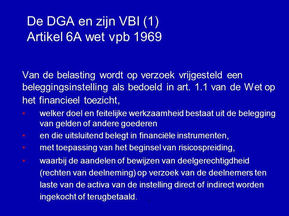 De DGA en zijn VBI (1) Artikel 6A wet vpb 1969