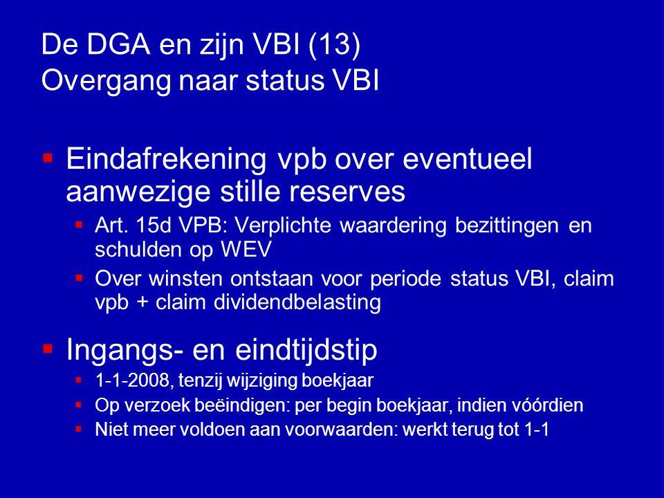 De DGA en zijn VBI (13) Overgang naar status VBI