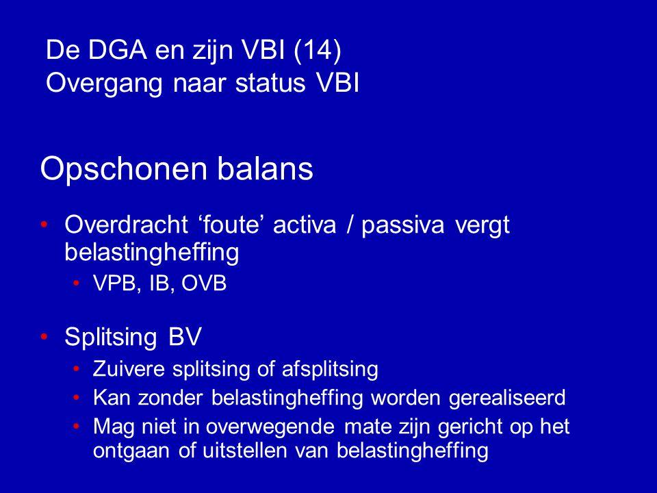De DGA en zijn VBI (14) Overgang naar status VBI