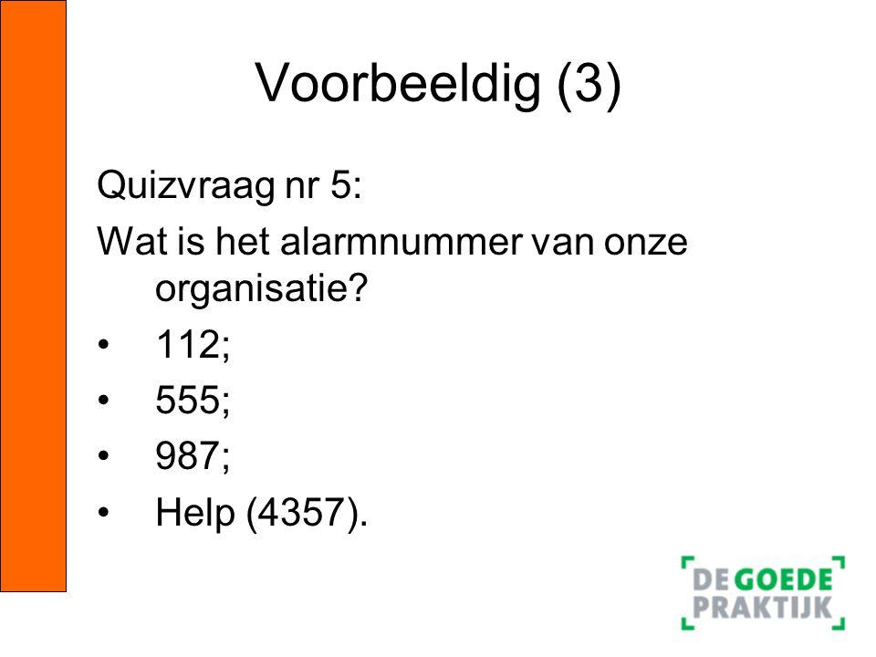 Voorbeeldig (3) Quizvraag nr 5: