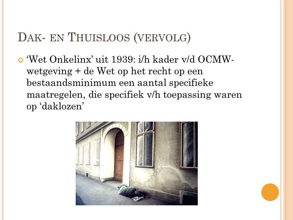 Dak- en Thuisloos (vervolg)