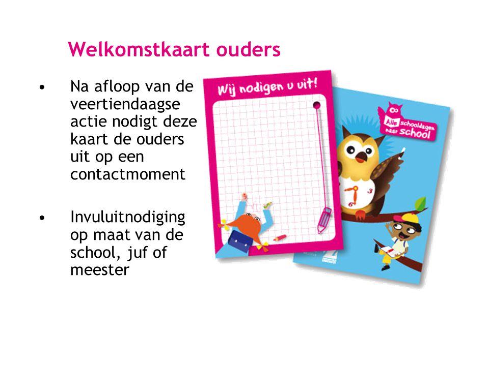 Welkomstkaart ouders Na afloop van de veertiendaagse actie nodigt deze kaart de ouders uit op een contactmoment.
