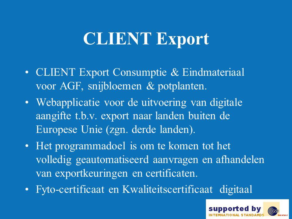 CLIENT Export CLIENT Export Consumptie & Eindmateriaal voor AGF, snijbloemen & potplanten.