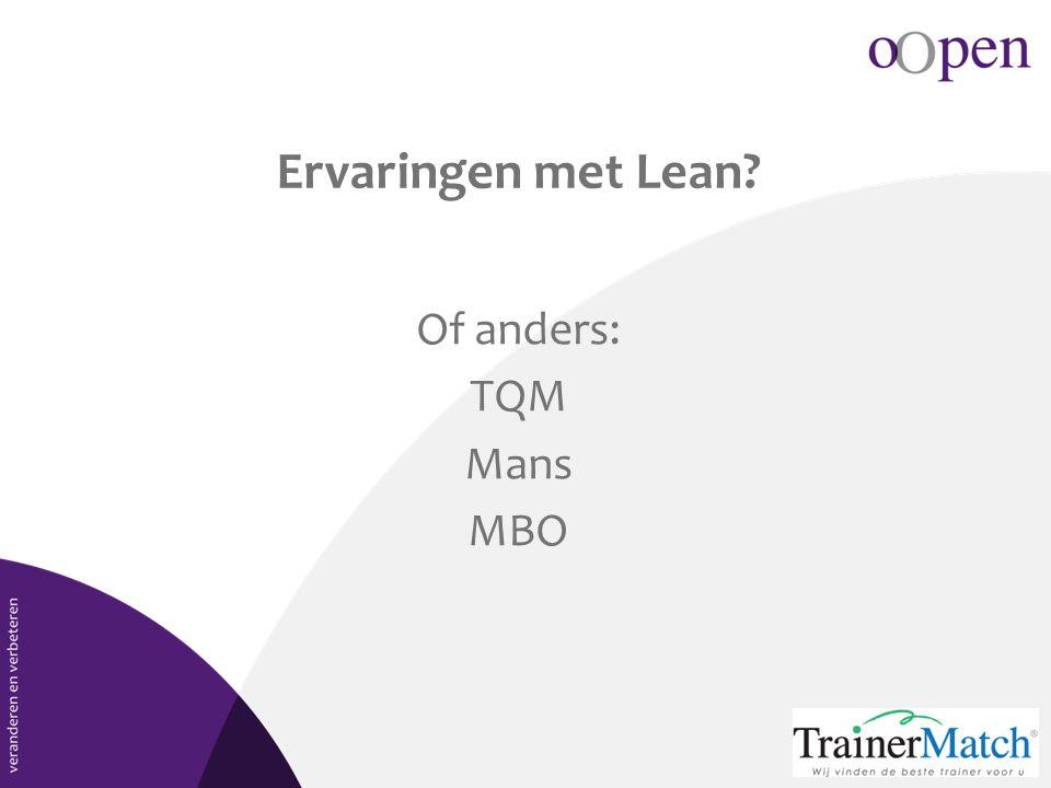 Ervaringen met Lean Of anders: TQM Mans MBO