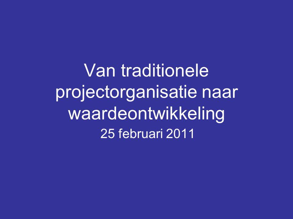 Van traditionele projectorganisatie naar waardeontwikkeling