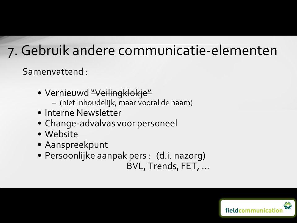 7. Gebruik andere communicatie-elementen
