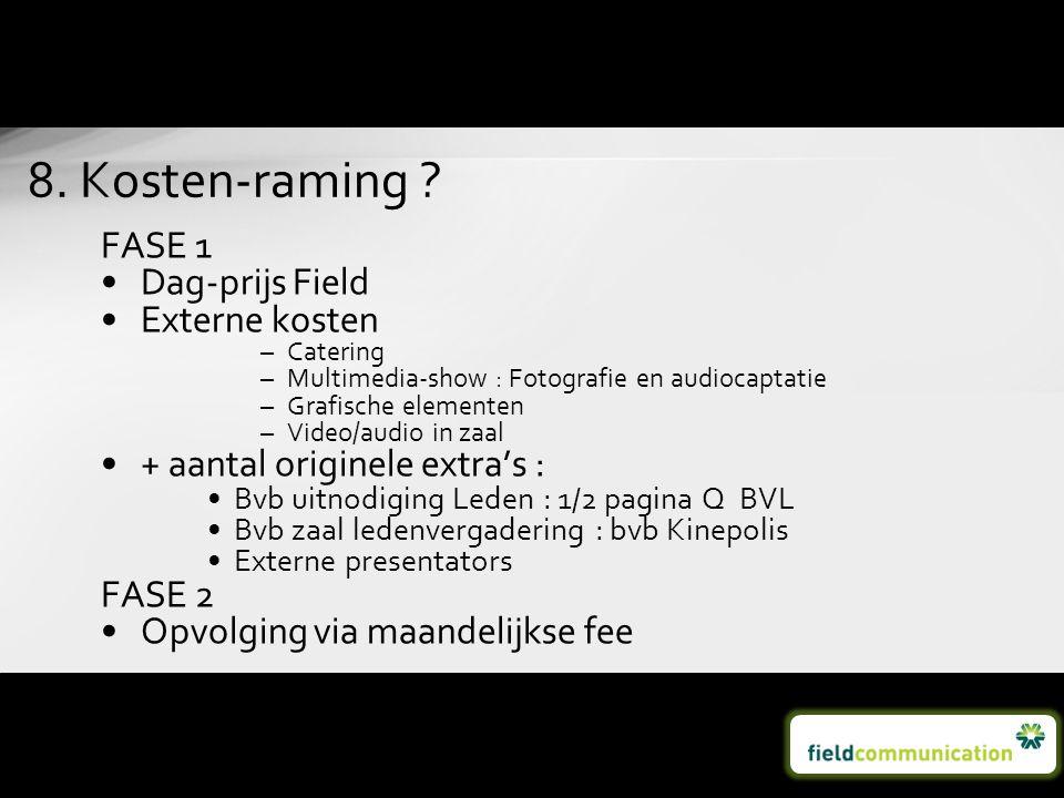 8. Kosten-raming FASE 1 Dag-prijs Field Externe kosten
