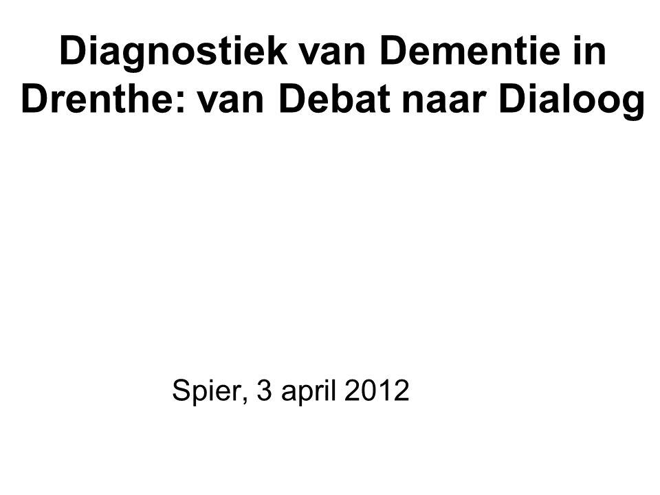 Diagnostiek van Dementie in Drenthe: van Debat naar Dialoog