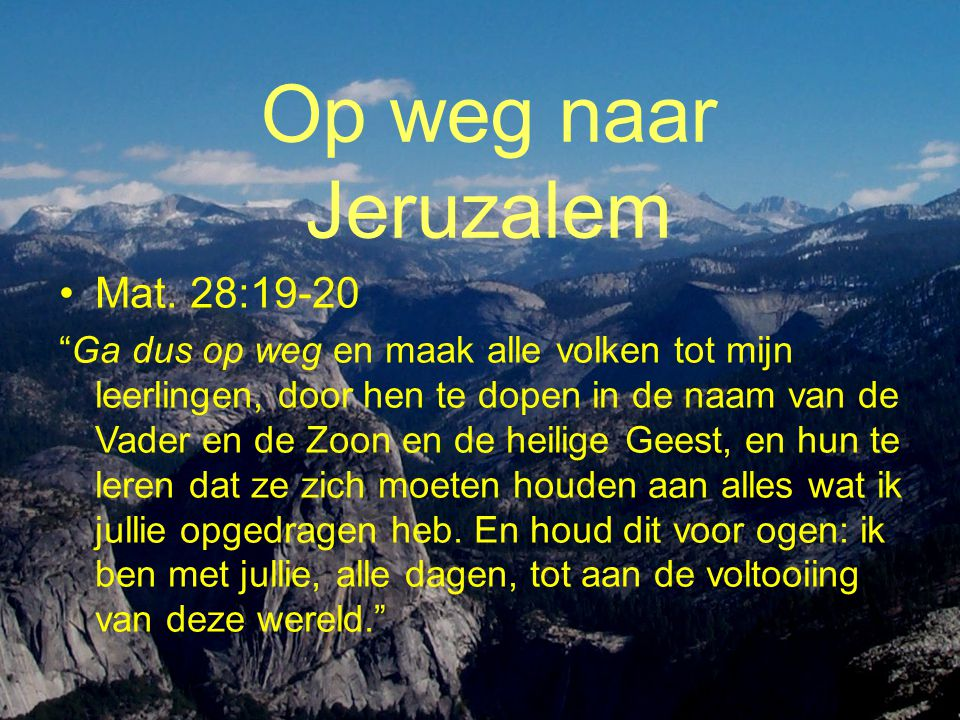 Op weg naar Jeruzalem Mat. 28:19-20
