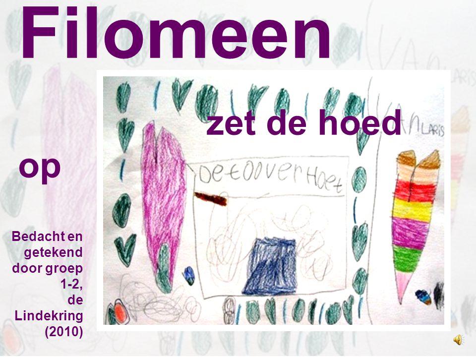 Filomeen zet de hoed op Bedacht en getekend door groep 1-2, de Lindekring (2010)