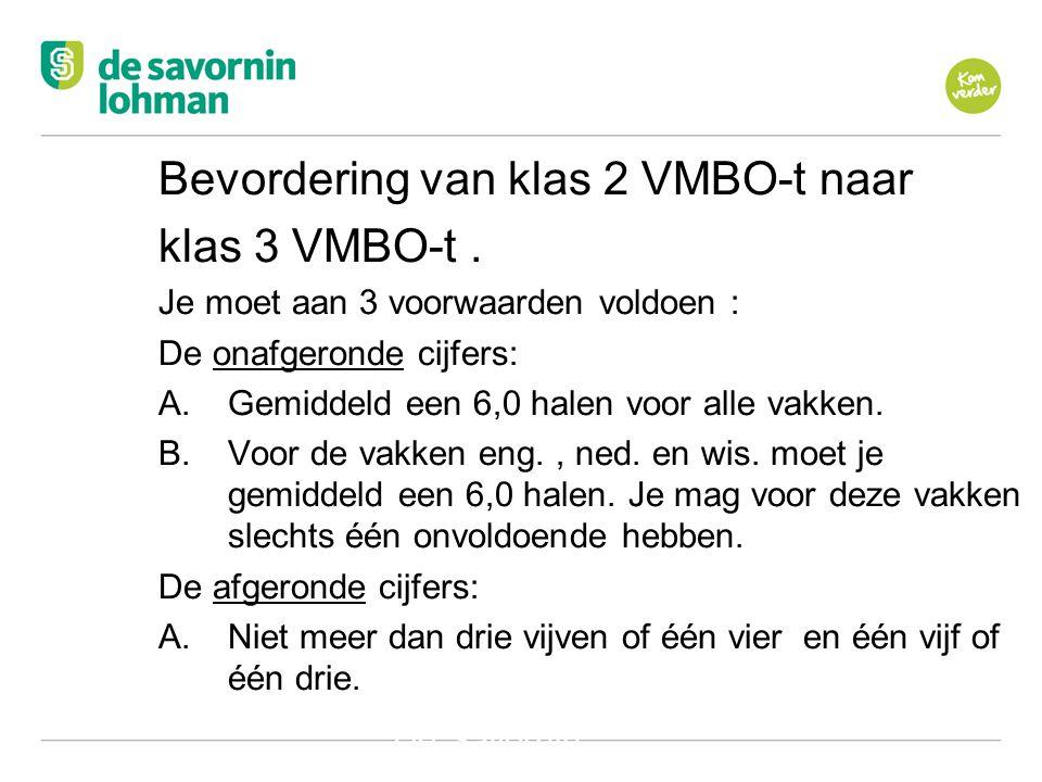 Bevordering van klas 2 VMBO-t naar klas 3 VMBO-t .