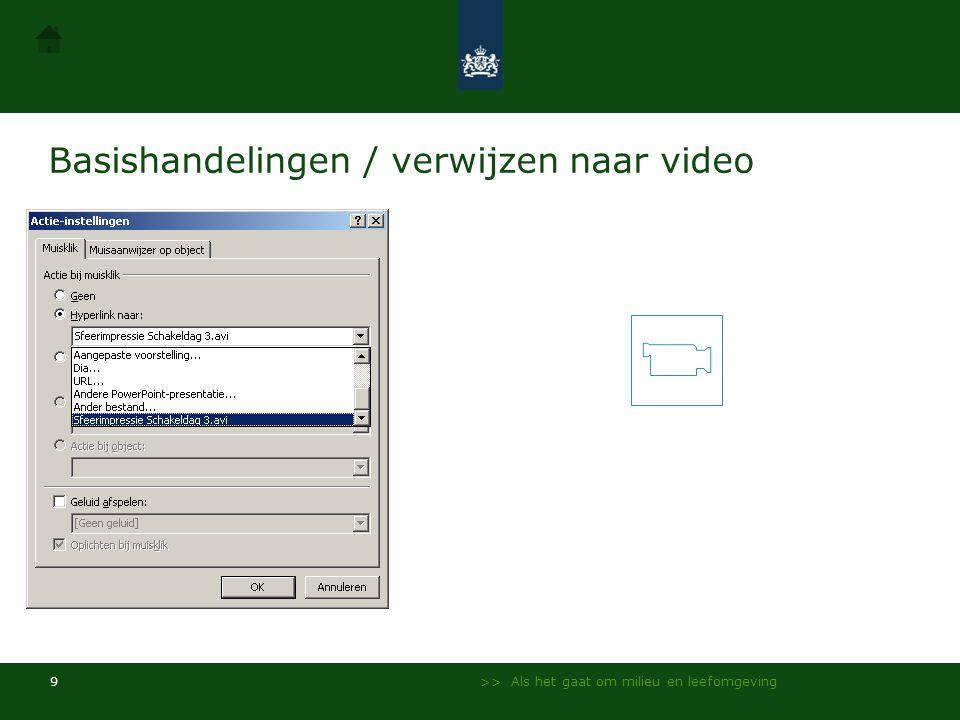 Basishandelingen / verwijzen naar video