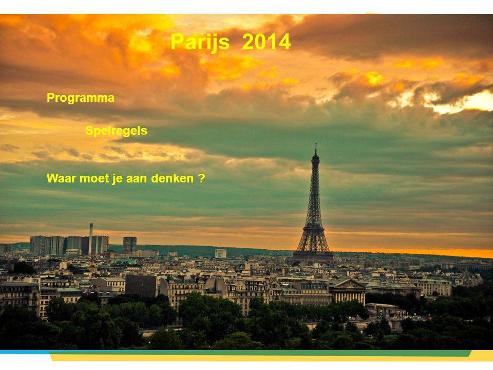 Parijs 2014 Programma Spelregels Waar moet je aan denken