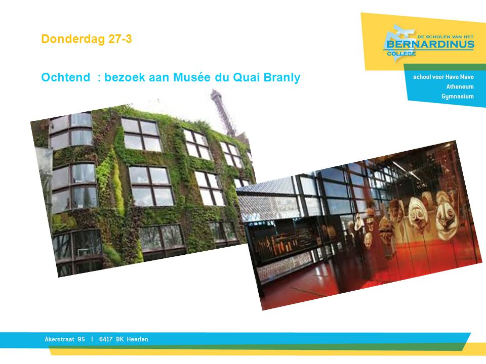 Donderdag 27-3 Ochtend : bezoek aan Musée du Quai Branly
