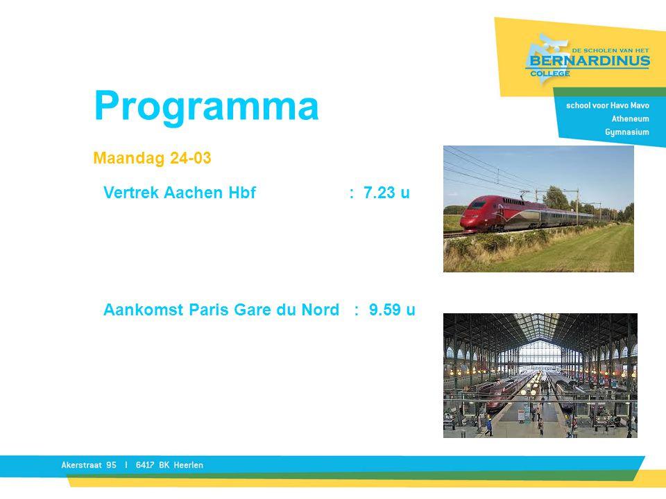 Programma Maandag 24-03 Vertrek Aachen Hbf : 7.23 u