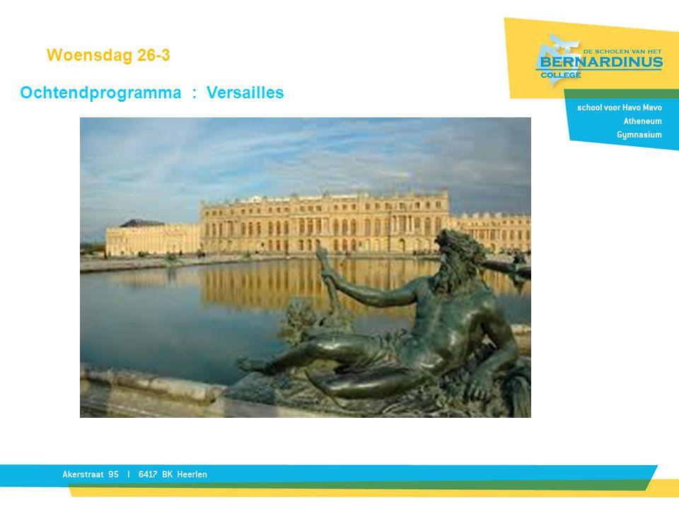 Woensdag 26-3 Ochtendprogramma : Versailles