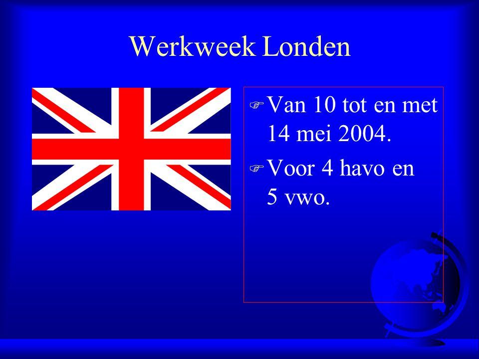 Werkweek Londen Van 10 tot en met 14 mei 2004. Voor 4 havo en 5 vwo.
