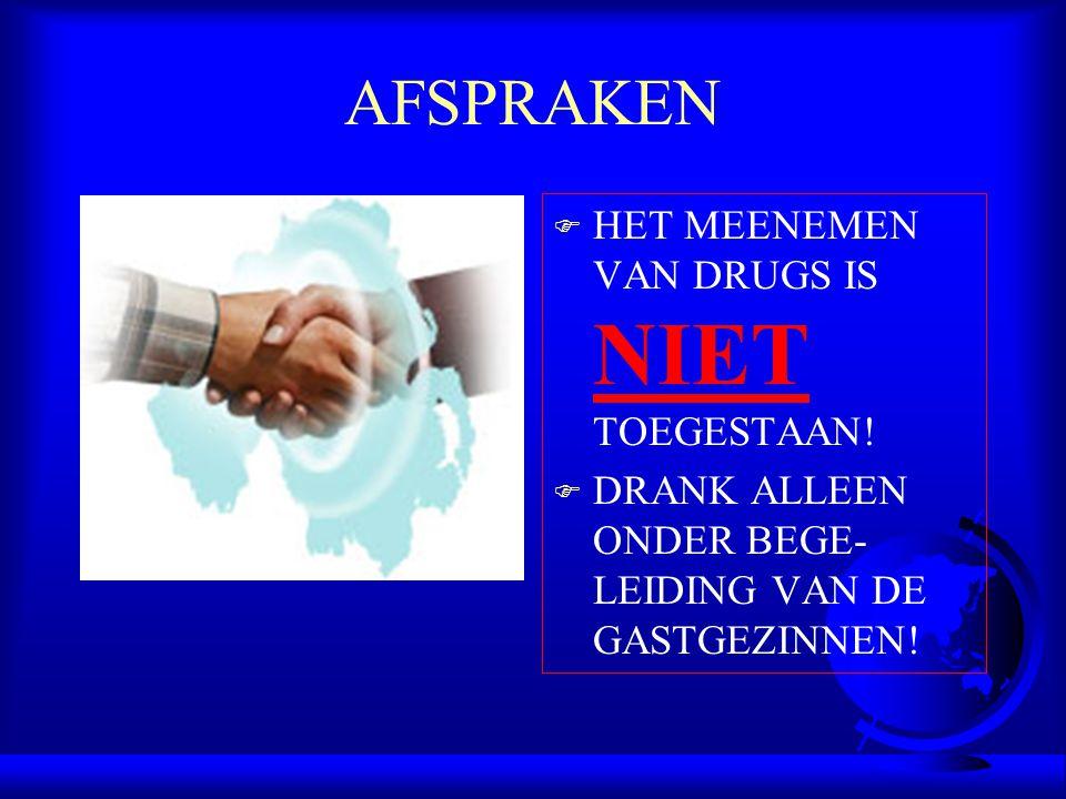 AFSPRAKEN HET MEENEMEN VAN DRUGS IS NIET TOEGESTAAN!