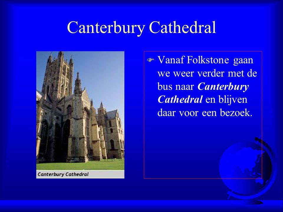 Canterbury Cathedral Vanaf Folkstone gaan we weer verder met de bus naar Canterbury Cathedral en blijven daar voor een bezoek.