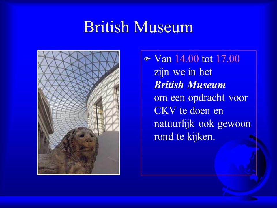 British Museum Van 14.00 tot 17.00 zijn we in het British Museum om een opdracht voor CKV te doen en natuurlijk ook gewoon rond te kijken.