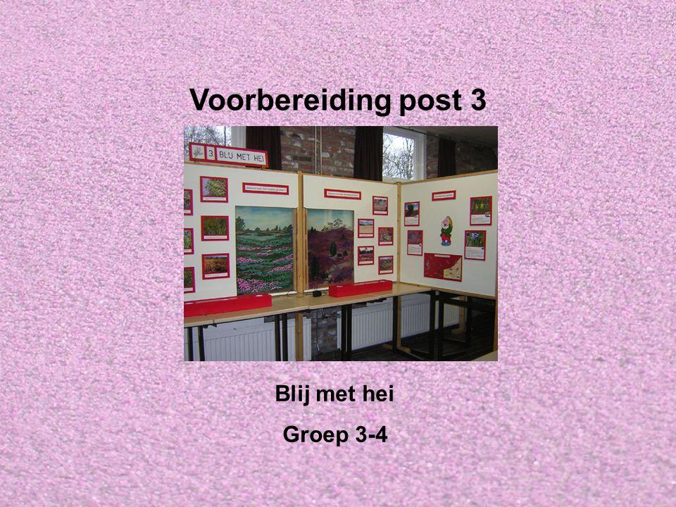 Voorbereiding post 3 Blij met hei Groep 3-4