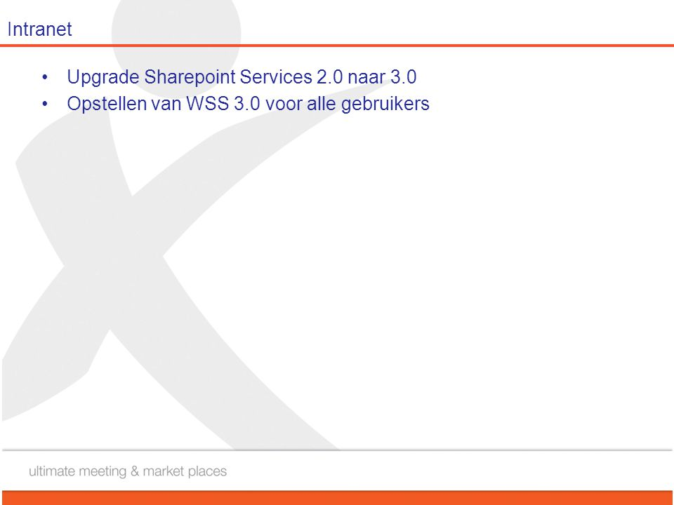 Intranet Upgrade Sharepoint Services 2.0 naar 3.0 Opstellen van WSS 3.0 voor alle gebruikers