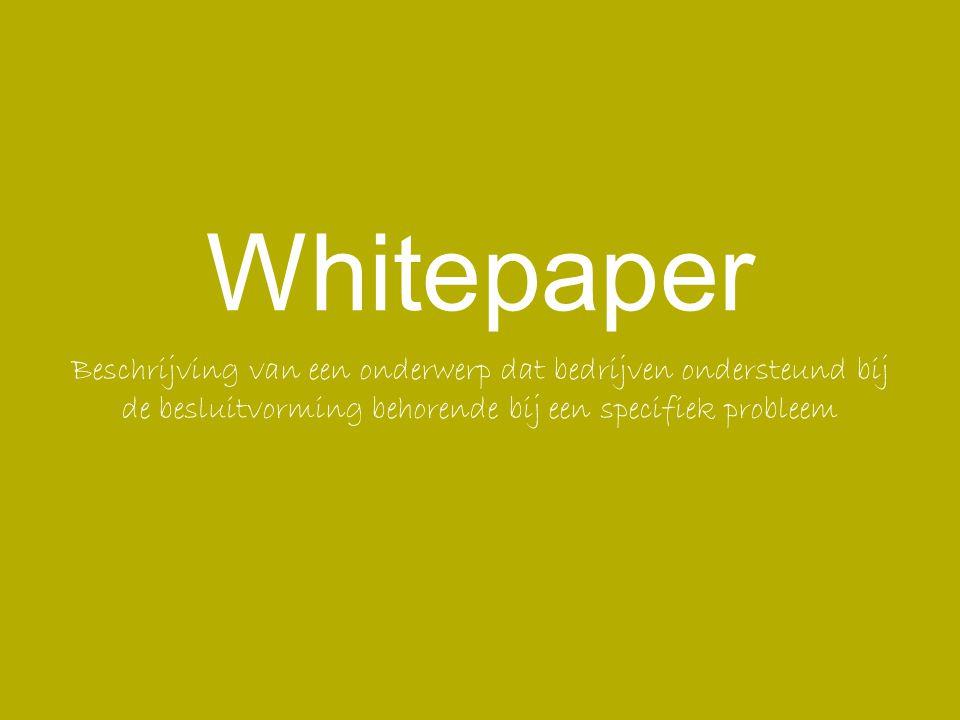 Whitepaper Beschrijving van een onderwerp dat bedrijven ondersteund bij de besluitvorming behorende bij een specifiek probleem.