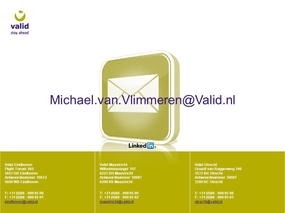 Michael.van.Vlimmeren@Valid.nl Valid Eindhoven Flight Forum 565 5657 DR Eindhoven Antwoordnummer 10672 5600 WB Eindhoven.