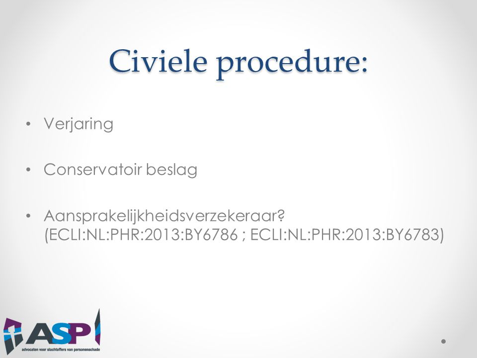 Civiele procedure: Verjaring Conservatoir beslag