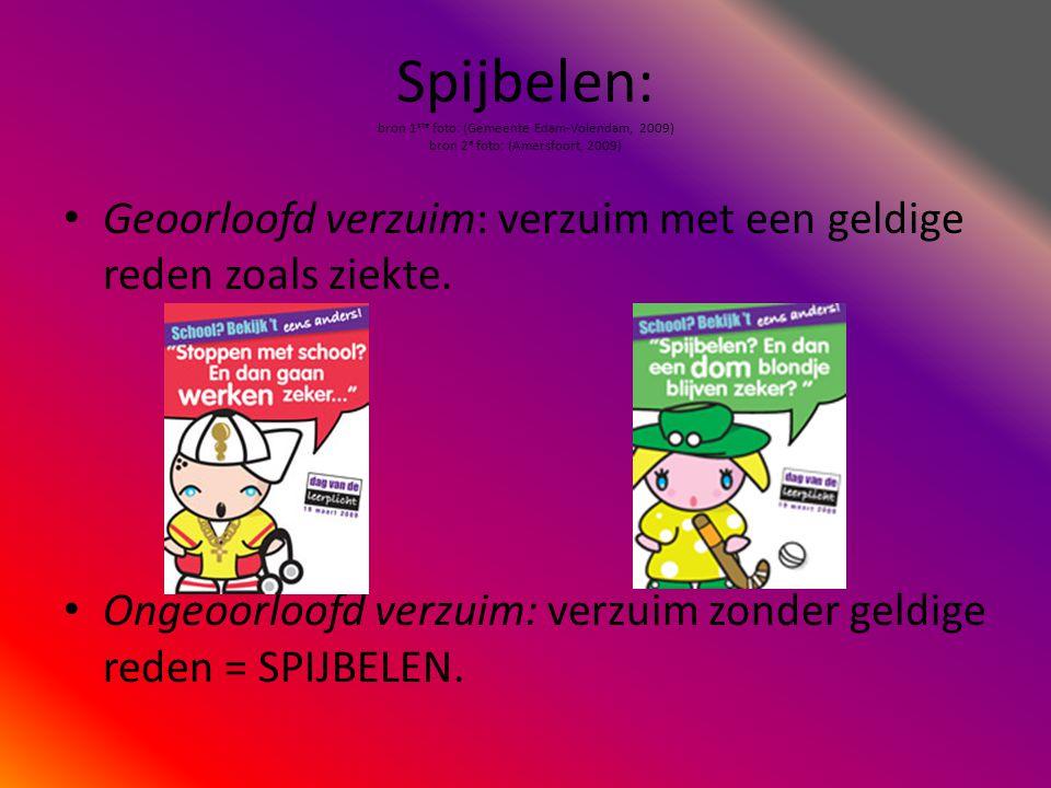 Spijbelen: bron 1ste foto: (Gemeente Edam-Volendam, 2009) bron 2e foto: (Amersfoort, 2009)