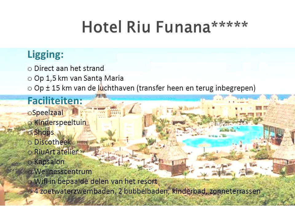 Hotel Riu Funana***** Ligging: Faciliteiten: Direct aan het strand