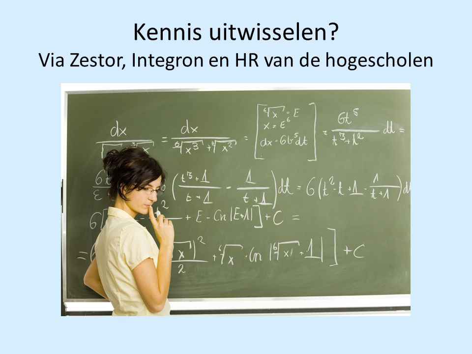 Kennis uitwisselen Via Zestor, Integron en HR van de hogescholen