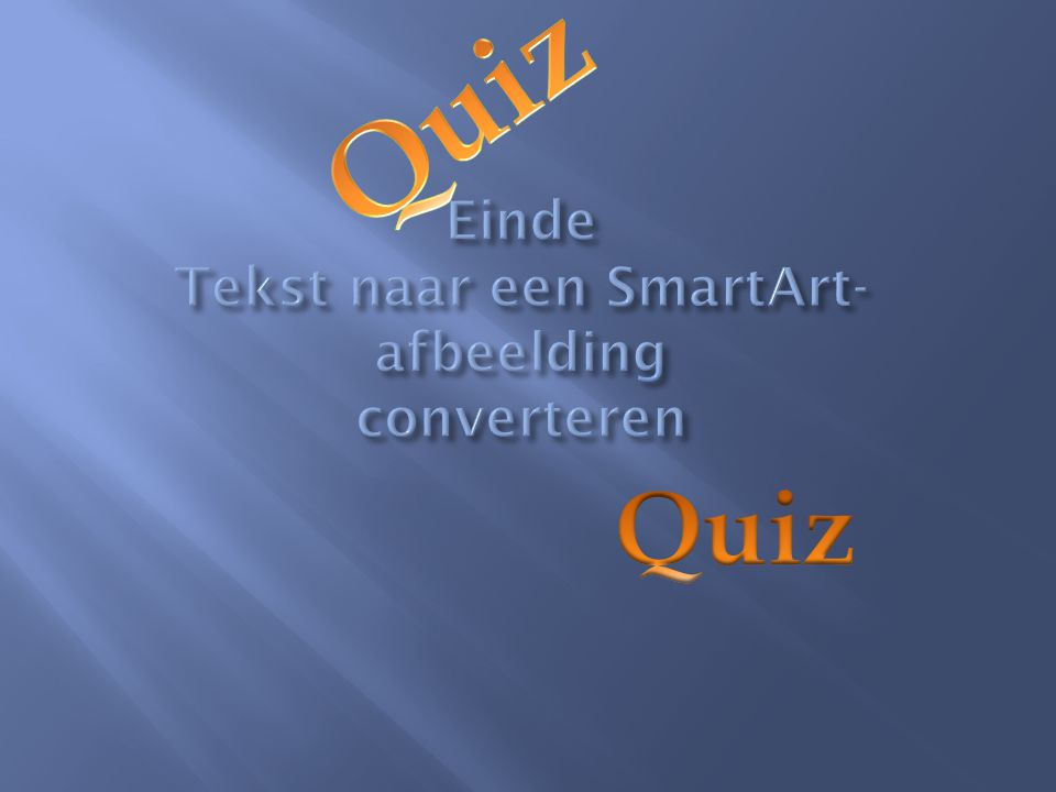 Einde Tekst naar een SmartArt-afbeelding converteren