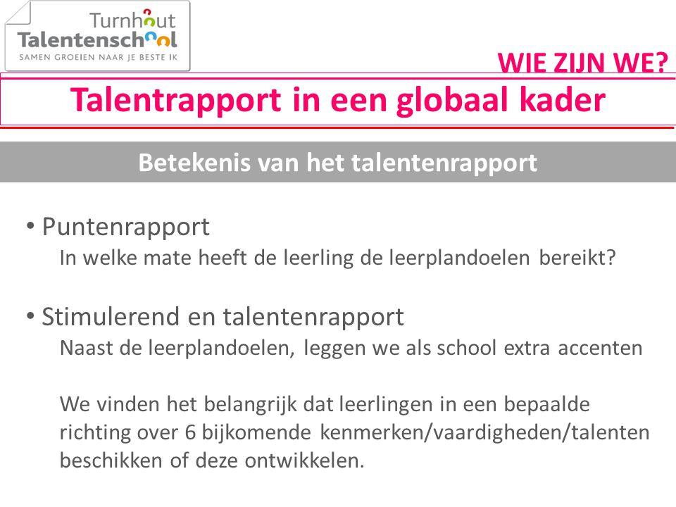 Talentrapport in een globaal kader Betekenis van het talentenrapport