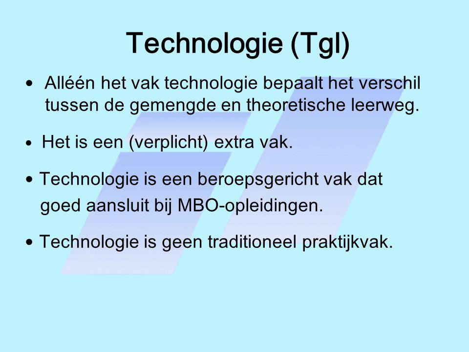Technologie (Tgl) Alléén het vak technologie bepaalt het verschil tussen de gemengde en theoretische leerweg.