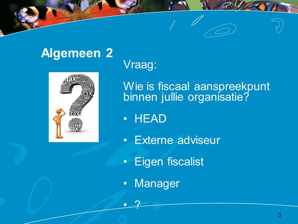 Algemeen 2 Vraag: Wie is fiscaal aanspreekpunt