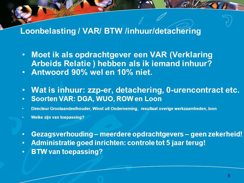 Loonbelasting / VAR/ BTW /inhuur/detachering