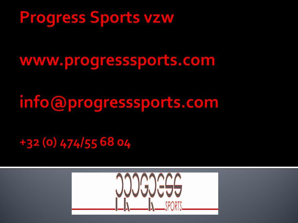 Progress Sports vzw www. progresssports. com info@progresssports