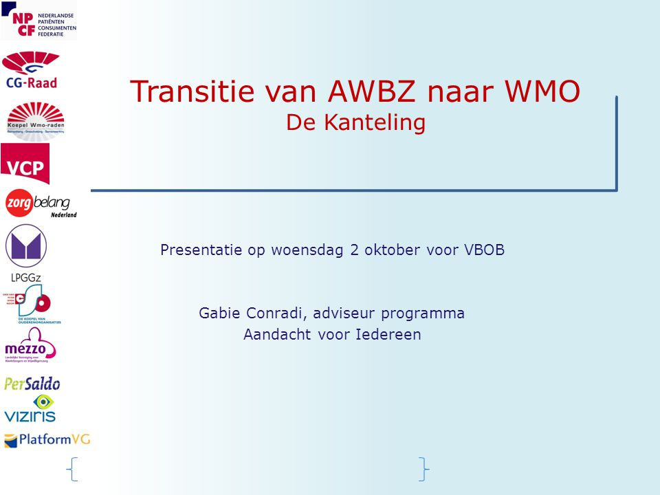 Transitie van AWBZ naar WMO De Kanteling