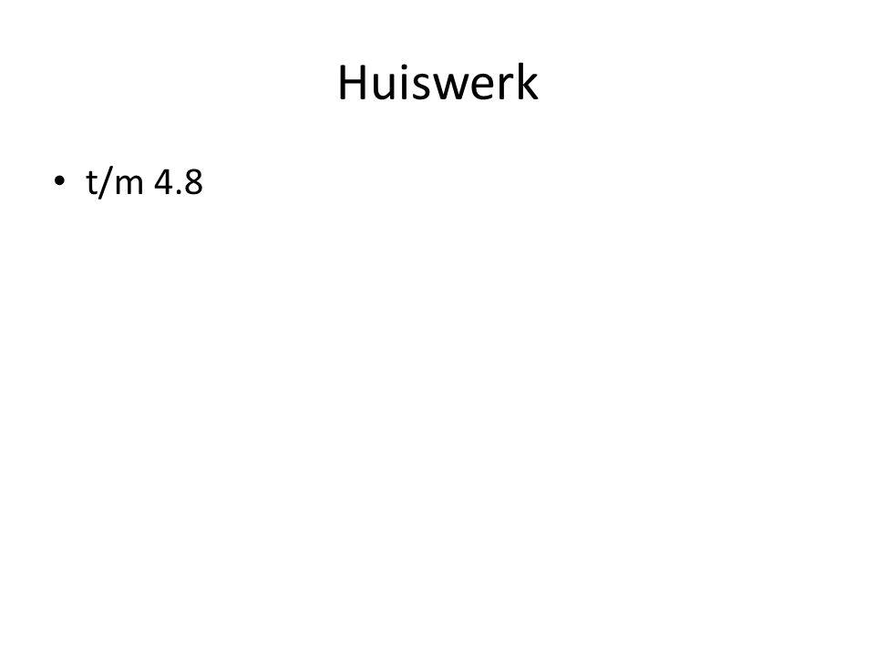 Huiswerk t/m 4.8