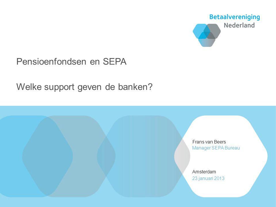 Pensioenfondsen en SEPA Welke support geven de banken