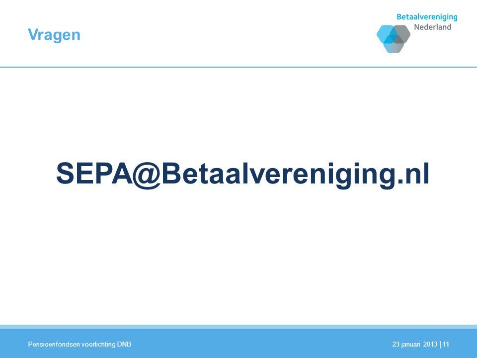 SEPA@Betaalvereniging.nl Vragen Pensioenfondsen voorlichting DNB