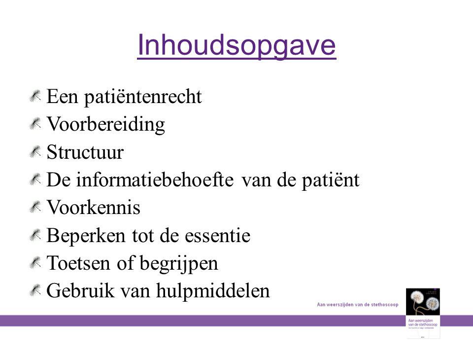 Inhoudsopgave Een patiëntenrecht Voorbereiding Structuur